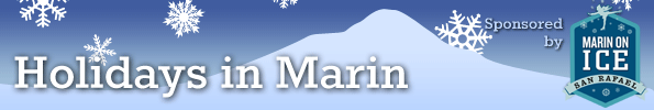 Holiday Season in Marin - Your guide to family holiday events, outings, and celebrations in Marin and the Bay Area!