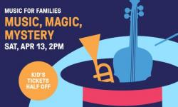 Music for Families Music, Magic, Mystery
