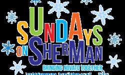 Sundays on Sherman Winter Edition