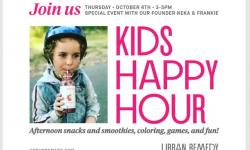 Join us Thursday, October 4, 2018  3:30pm-5:30pm. Urban Remedy, 238 Magnolia Ave., Larkspur CA 94939.  Kids Happy Hour.  Free event for kids and their parents/guardians. Afternoon snacks, kid-friendly drinks, coloring and fun!  This event includes special guests Neka (Urban Remedy founder) and her son, Frankie!