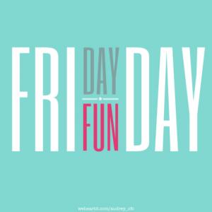 Friday Fun Day