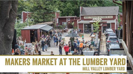 Makers Market at The Lumberyard, Mill Valley