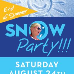 End of Summer Snow Party