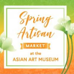 Spring Artisan Market at the Asian Art Museum